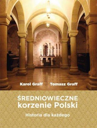 Średniowieczne korzenie Polski - okładka książki