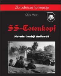SS-Totenkopf. Historia Dywizji Waffen-SS 1940-1945. Zbrodnicze formacje - okładka książki