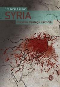 Syria. Porażka strategii Zachodu - okładka książki