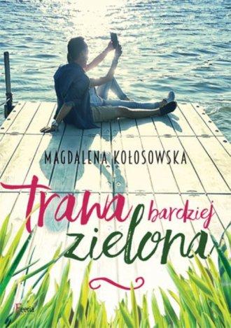 Trawa bardziej zielona - Magdalena Kołosowska