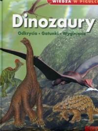 Wiedza w pigułce. Dinozaury. Odkrycia. Gatunki. Wyginięcie - okładka książki