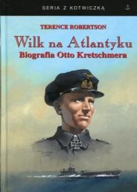 Wilk na Atlantyku. Biografia Otto - okładka książki