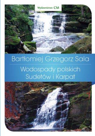 Wodospady polskich Sudetów i Karpat - okładka książki