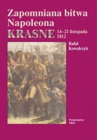 Zapomniana bitwa Napoleona. Krasne 14-21 listopada 1812 - okładka książki
