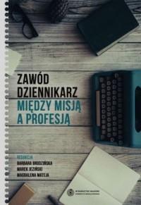 Zawód dziennikarz. Między misją a profesją - okładka książki
