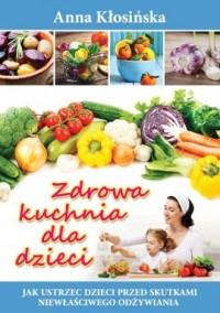 Zdrowa kuchnia dla dzieci - okładka książki