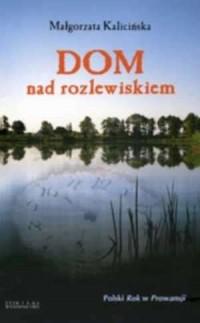 Dom nad rozlewiskiem - Małgorzata - okładka książki