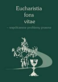 Eucharistia fons vitae - współczesne problemy prawne - okładka książki
