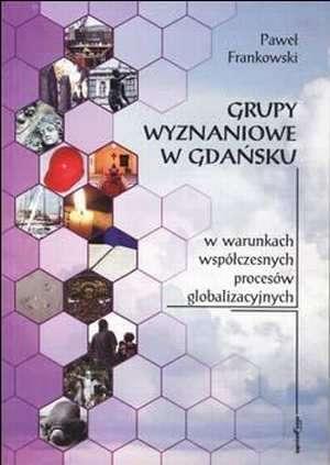 Grupy wyznaniowe w Gdańsku w warunkach - okładka książki