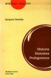 Historia kłamstwa. Prolegomena. Seria: Wykłady i odczyty - okładka książki
