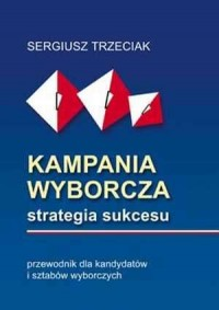 Kampania wyborcza. Strategia sukcesu. - okładka książki