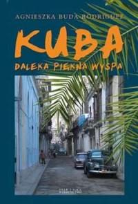 Kuba. Daleka piękna wyspa - okładka książki