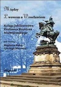 Między Lwowem a Wrocławiem. Księga - okładka książki