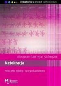 Netokracja. Nowa elita władzy i życie po kapitalizmie - okładka książki
