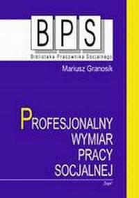 Profesjonalny wymiar pracy socjalnej. - okładka książki