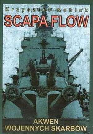 Scapa Flow. Akwen wojennych skarbów - okładka książki