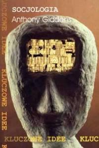 Socjologia. Seria: Kluczowe idee - okładka książki