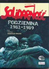 Solidarność Podziemna 1981-1989 - okładka książki