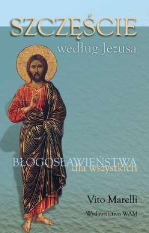 Szczęście według Jezusa. Błogosławieństwa - okładka książki