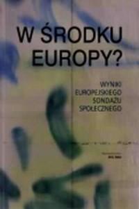 W środku Europy? Wyniki europejskiego sondażu społecznego - okładka książki
