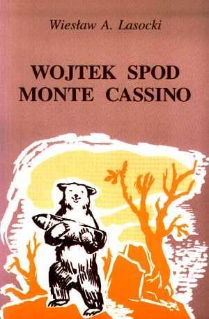 Wojtek spod Monte Cassino. Opowieść - okładka książki