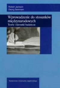 Wprowadzenie do stosunków międzynarodowych. Teorie i kierunki badawcze - okładka książki