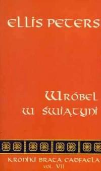 Wróbel w świątyni. Seria: Kroniki brata Cadfaela. Vol. VII - okładka książki