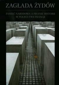 Zagłada Żydów. Pamięć narodowa - okładka książki
