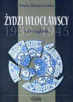 Żydzi włocławscy i ich zagłada - okładka książki