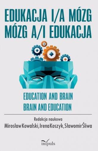 Edukacja i/a mózg mózg a/i edukacja. - okładka książki