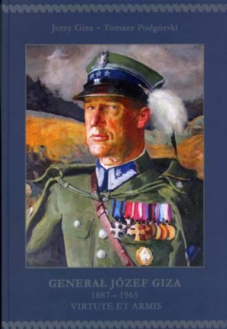Generał Józef Giza 1887-1965. Virtute - okładka książki