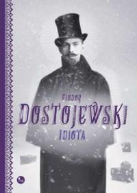 Idiota - Fiodor Dostojewski - okładka książki