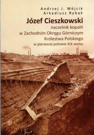 Józef Cieszkowski naczelnik kopalń - okładka książki