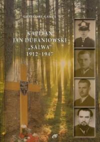 Kapitan Jan Dubaniowski Salwa 1912-1947 - okładka książki