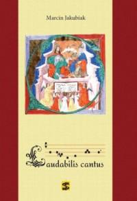 Laudabilis cantus. Śpiewnik liturgiczny - okładka książki