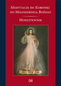Medytacje do Koronki do Miłosierdzia - Wydawnictwo - okładka książki