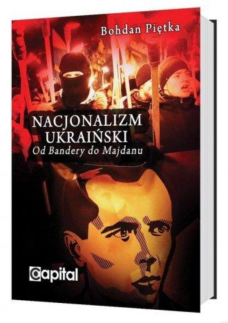 Nacjonalizm ukraiński. Od Bandery - okładka książki