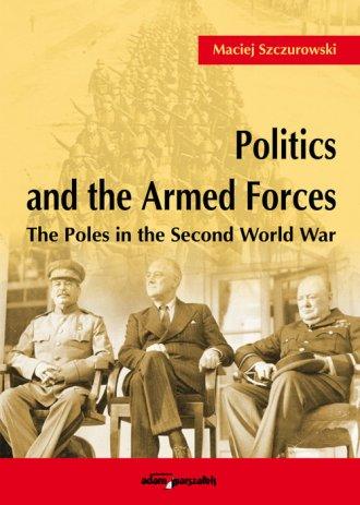 Politics and the Armed Forces. - okładka książki
