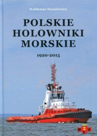 Polskie holowniki morskie. 1920-2015 - okładka książki