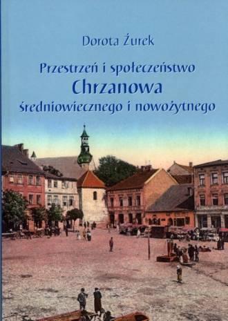 Przestrzeń i społeczeństwo Chrzanowa - okładka książki
