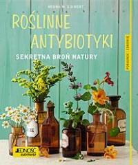 Roślinne antybiotyki. Sekretna broń natury - okładka książki