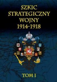 Szkic strategiczny wojny 1914-1918. - okładka książki