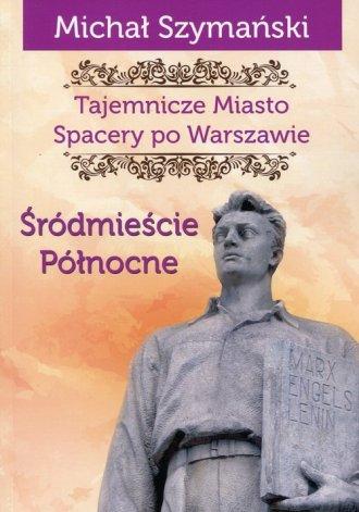 Tajemnicze Miasto. Spacery po Warszawie - okładka książki