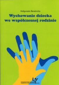 Wychowanie dziecka we współczesnej - okładka książki