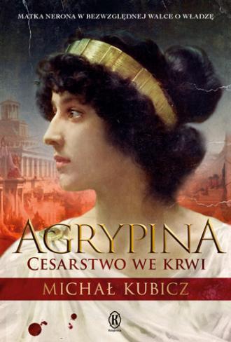 Agrypina. Cesarstwo we krwi - okładka książki