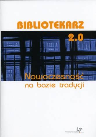 Bibliotekarz 2.0. Nowoczesność - okładka książki