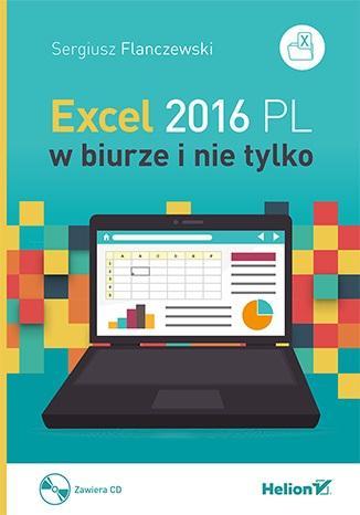 Excel 2016 PL w biurze i nie tylko - okładka książki