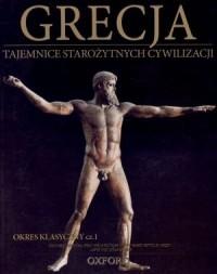 Grecja. Okres klasyczny cz. 1. Tajemnice Starożytnych Cywilizacji. Tom 18 - okładka książki