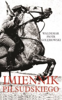 Imiennik Piłsudskiego - okładka książki