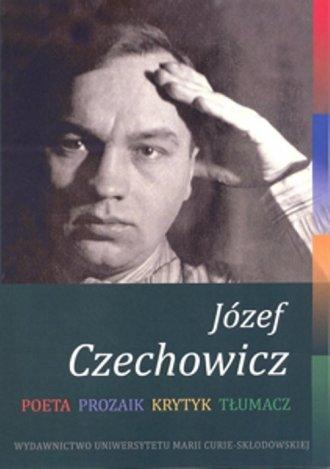 Józef Czechowicz. Poeta - Prozaik - okładka książki